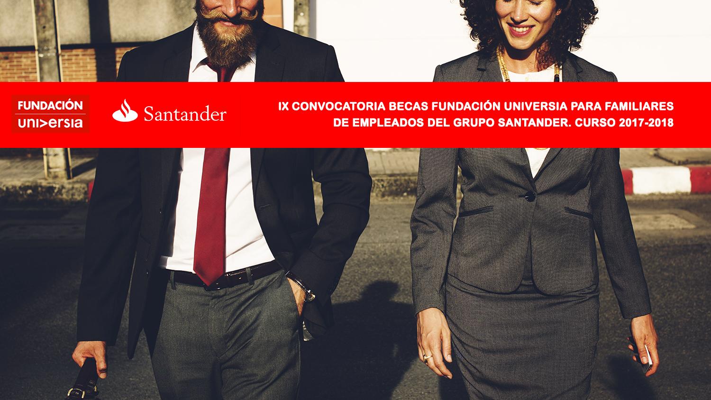 La Fundación Universia abre convocatoria de becas para familiares de profesionales de Grupo Santander