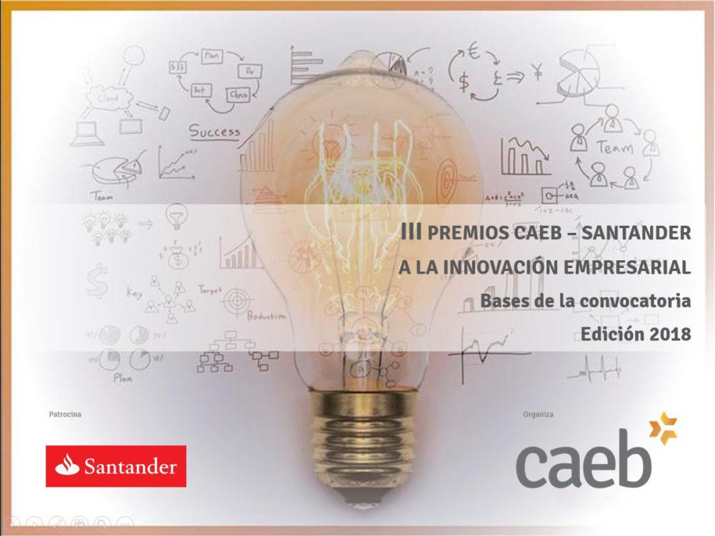Banco Santander y CAEB convocan la III Edición de Premios a la Innovación de Pymes