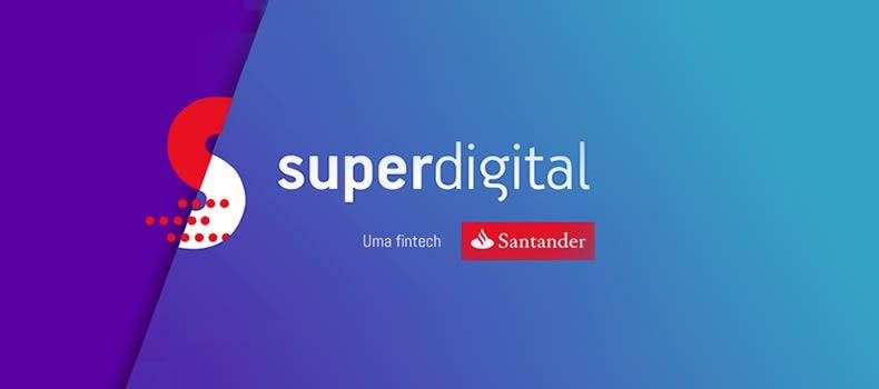 Banco Santander Brasil avanza positivamente con del desarrollo de Superdigital, su plataforma de pagos