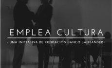 La Fundación Banco Santander ha puesto en marcha la V edición de Emplea Cultura